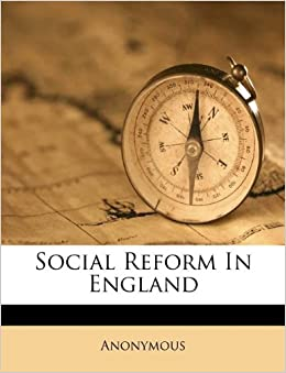 Social Reform In England Anonymous 9781173379438 Amazon
