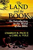 img - for The Land and the Book: An Introduction to the World of the Bible book / textbook / text book