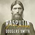 Rasputin: The Biography | Douglas Smith