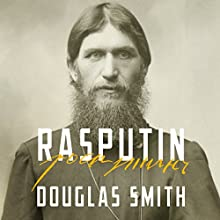 Rasputin: The Biography Audiobook by Douglas Smith Narrated by P. J. Ochlan