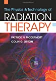 img - for The Physics & Technology of Radiation Therapy book / textbook / text book