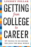 img - for Getting from College to Career: 90 Things to Do Before You Join the Real World book / textbook / text book