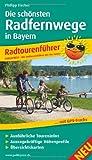 Radtourenführer Die schönsten Radfernwege in Bayern: Mit Insidertipps vom Autor, Ausführlichen Toureninfos, Aussagekräftigen Höhenprofilen und Übersichtskarten