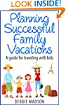 Planning Successful Family Vacations-...