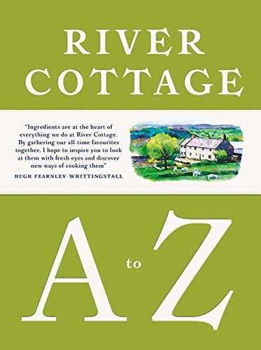 river-cottage-a-to-z-our-favourite-ingredients-how-to-cook-them