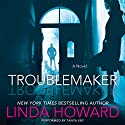 Troublemaker: A Novel Audiobook by Linda Howard Narrated by Tanya Eby
