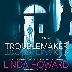 Troublemaker: A Novel | Linda Howard