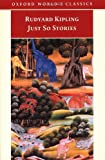 Just So Stories: for Little Children (Oxford World's Classics) (0192834363) by Rudyard Kipling