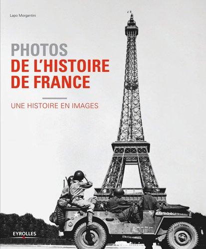 Photos de l'histoire de France : Une histoire en images