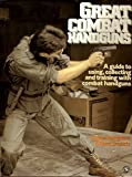 img - for Great Combat Handguns: A Guide to Using, Collecting and Training With Handguns book / textbook / text book