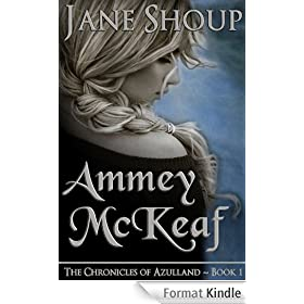 Ammey McKeaf: The Chronicles of Azulland - Book 1