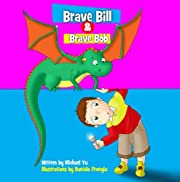 Children's Book: Brave Bill & Brave Bob ( A Gorgeous Illustrated Children's Bedtime Story Picture Ebook for Ages 2-10 )