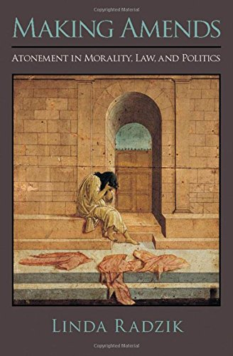 Making Amends: Atonement in Morality, Law, and Politics