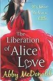 Abby McDonald The Liberation of Alice Love