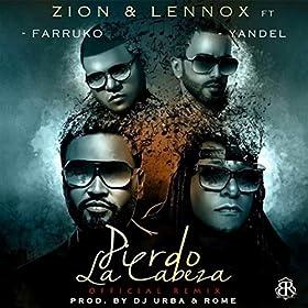 Amazon.com: Pierdo la Cabeza (Remix) [feat. Farruko & Yandel]: Zion Y