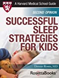 Successful Sleep Strategies for Kids (Harvard Medical School Guides)