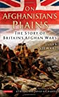 On Afghanistan's plains : the story of Britain's Afghan Wars