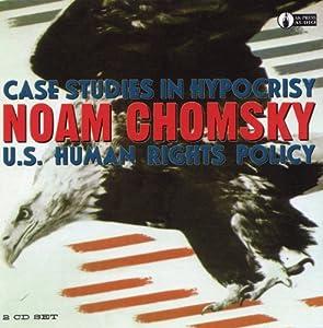 Case Studies in Hypocrisy - Noam Chomsky