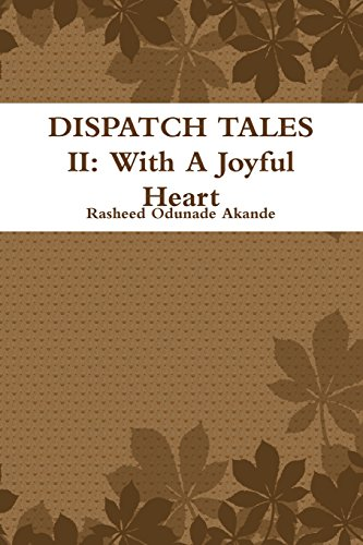 Book: Dispatch Tales II - with A Joyful Heart by Rasheed Odunade Akande