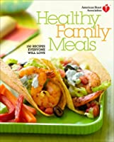 American Heart Association Healthy Family Meals Front Cover