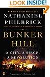 Bunker Hill: A City, A Siege, A Revol...