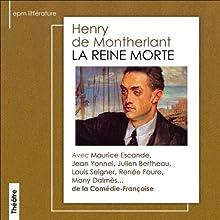 La reine morte Performance Auteur(s) : Henry de Montherlant Narrateur(s) : Maurice Escande, Louis Seigner, Jean Yonnel