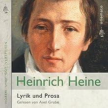 Heinrich Heine: Lyrik und Prosa Hörbuch von Heinrich Heine Gesprochen von: Axel Grube