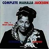 echange, troc Mahalia Jackson - Complete Mahalia Jackson /Vol.1 (1937-1946)