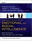 img - for Handbook for Developing Emotional and Social Intelligence: Best Practices, Case Studies, and Strategies by Hughes, Marcia, Thompson Ph.D., Henry L., Terrell, James Bra (2009) Hardcover book / textbook / text book