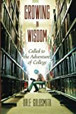 img - for Growing in Wisdom: Called to the Adventure of College book / textbook / text book