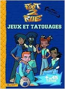 Foot 2 Rue : Jeux et tatouages: 9782012263826: Amazon.com