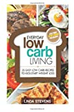 Low Carb Living: 35 Easy Low Carb Recipes To Kick-Start Weight Loss (Low Carb Living Series) (Volume 1)