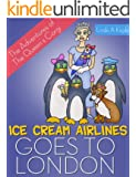 Ice Cream Airlines Goes To London: The Adventures of the Queen's Corgi. A Fun and Educational Travel Adventure Book Series for Kids Ages 3-8