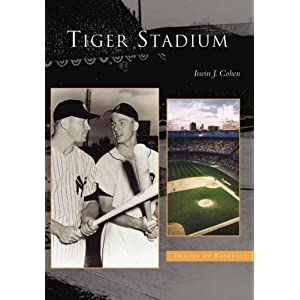 Tiger Stadium (MI) (Images of Baseball)