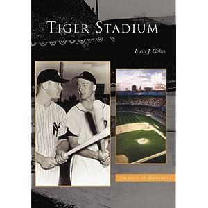 Tiger Stadium (MI) (Images of Baseball)
