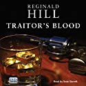 Traitor's Blood (       UNABRIDGED) by Reginald Hill Narrated by Seán Barrett