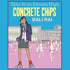 Tales from Devana High: Concrete Chips | [Bali Rai]