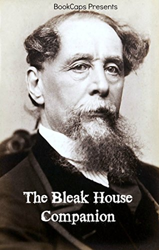 BookCaps - The Bleak House Companion: Includes Study Guide, Historical Context, Biography and Character Index