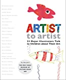 img - for Artist to Artist: 23 Major Illustrators Talk to Children About Their Art book / textbook / text book