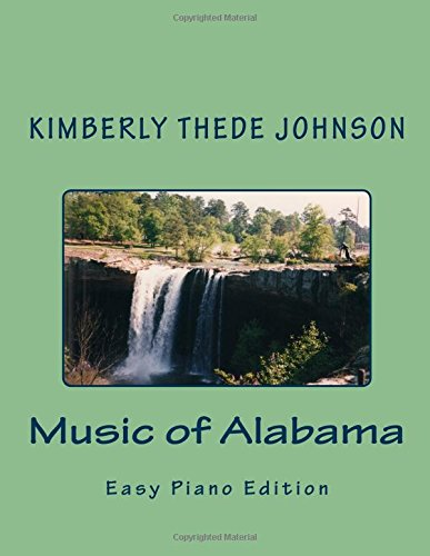 Music of Alabama: Easy Piano Edition: Volume 45 (Music of the States)