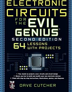 Electronic Circuits for the Evil Genius 2/E by McGraw-Hill/TAB Electronics