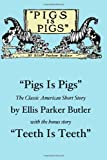 """Pigs Is Pigs"" and ""Teeth Is Teeth"": The Classic Humor of Ellis Parker Butler"