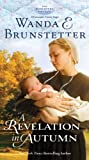 A Revelation in Autumn: A Lancaster County Saga (1410459985) by Brunstetter, Wanda E.