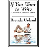 If You Want to Write ~ Brenda Ueland