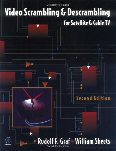 Video Scrambling & Descrambling, Second Edition: For Satellite & Cable Tv