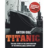 Titanic: (Accompanies the Channel 4 TV series Titanic: The Mission)by Anton Gill