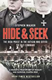 Stephen Walker Hide and Seek: The Irish Priest in the Vatican who Defied the Nazi Command. The dramatic true story of rivalry and survival during WWII.