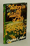 Victory in the Valleys of Life (0800712714) by Allen, Charles Livingstone