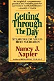 Getting Through the Day: Strategies for Adults Hurt as Children (0393312429) by Napier, Nancy J.