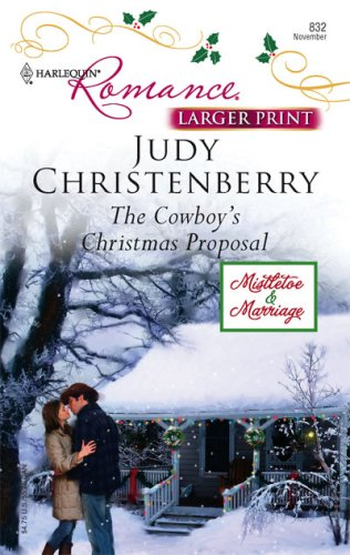 The Cowboy's Christmas Proposal (Harlequin Romance Series - Larger Print), JUDY CHRISTENBERRY